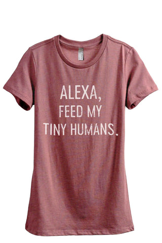 Alexa Feed The Tiny Humans Women's Relaxed Crewneck Graphic T-Shirt Top Tee Heather Rouge