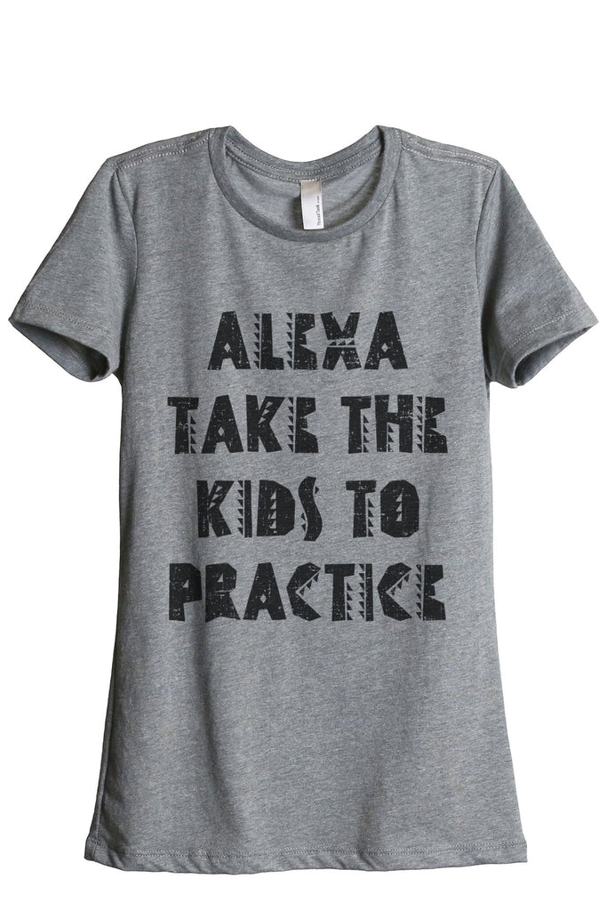 Alexa Take The Kids To Practice Women's Relaxed Crewneck T-Shirt Top Tee Heather Grey