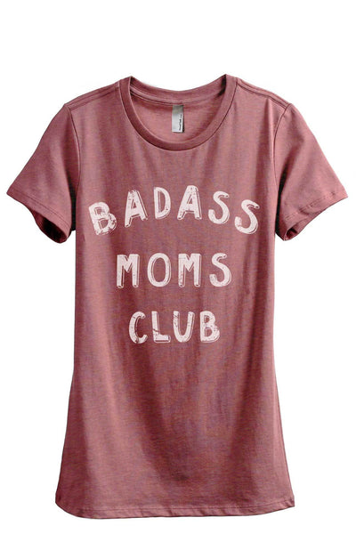 Badass MOMS Club Women's Relaxed Crewneck T-Shirt Top Tee Heather Rouge