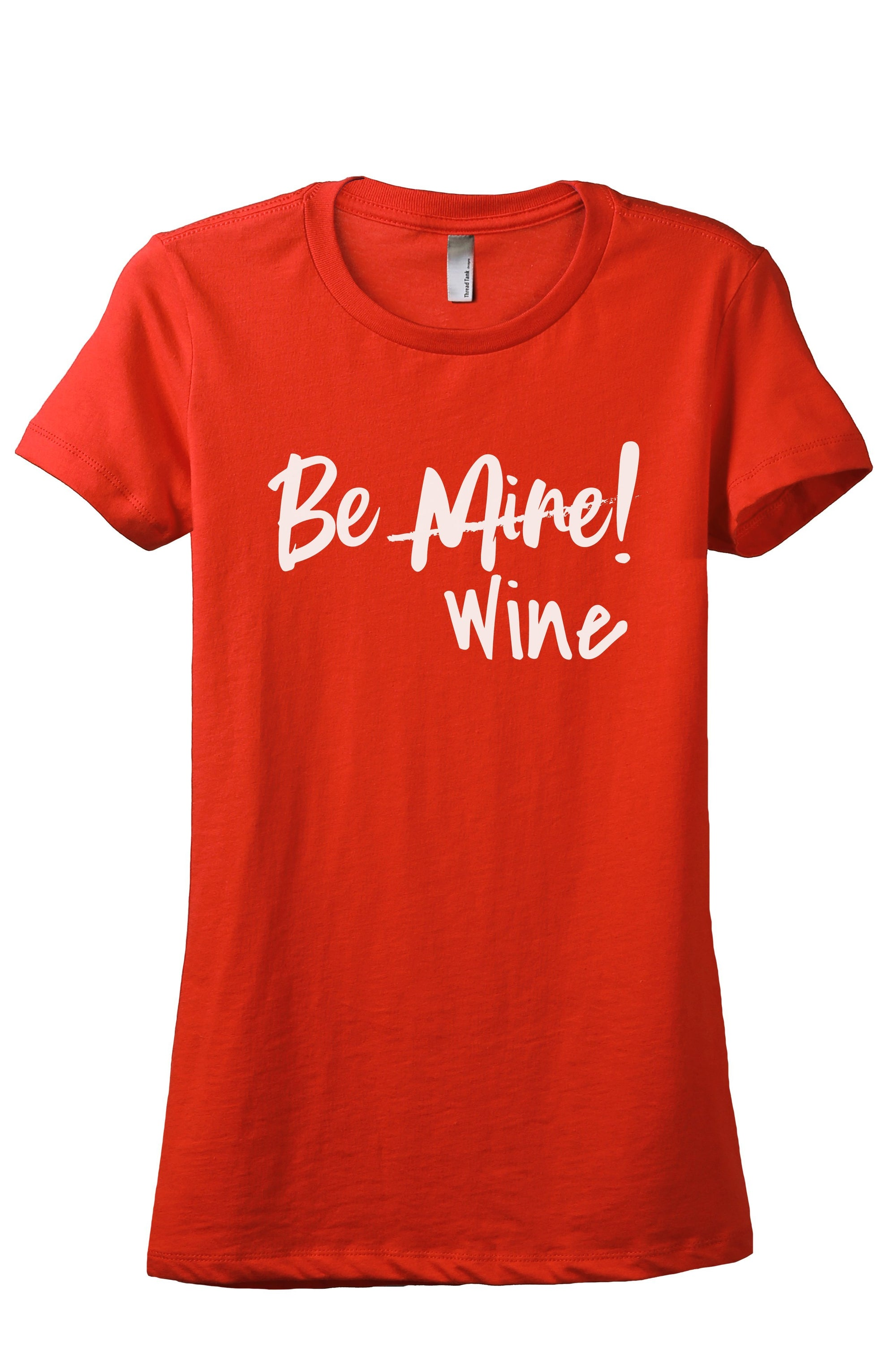 Be Mine Wine Women's Relaxed Crewneck T-Shirt Top Tee Poppy Grey