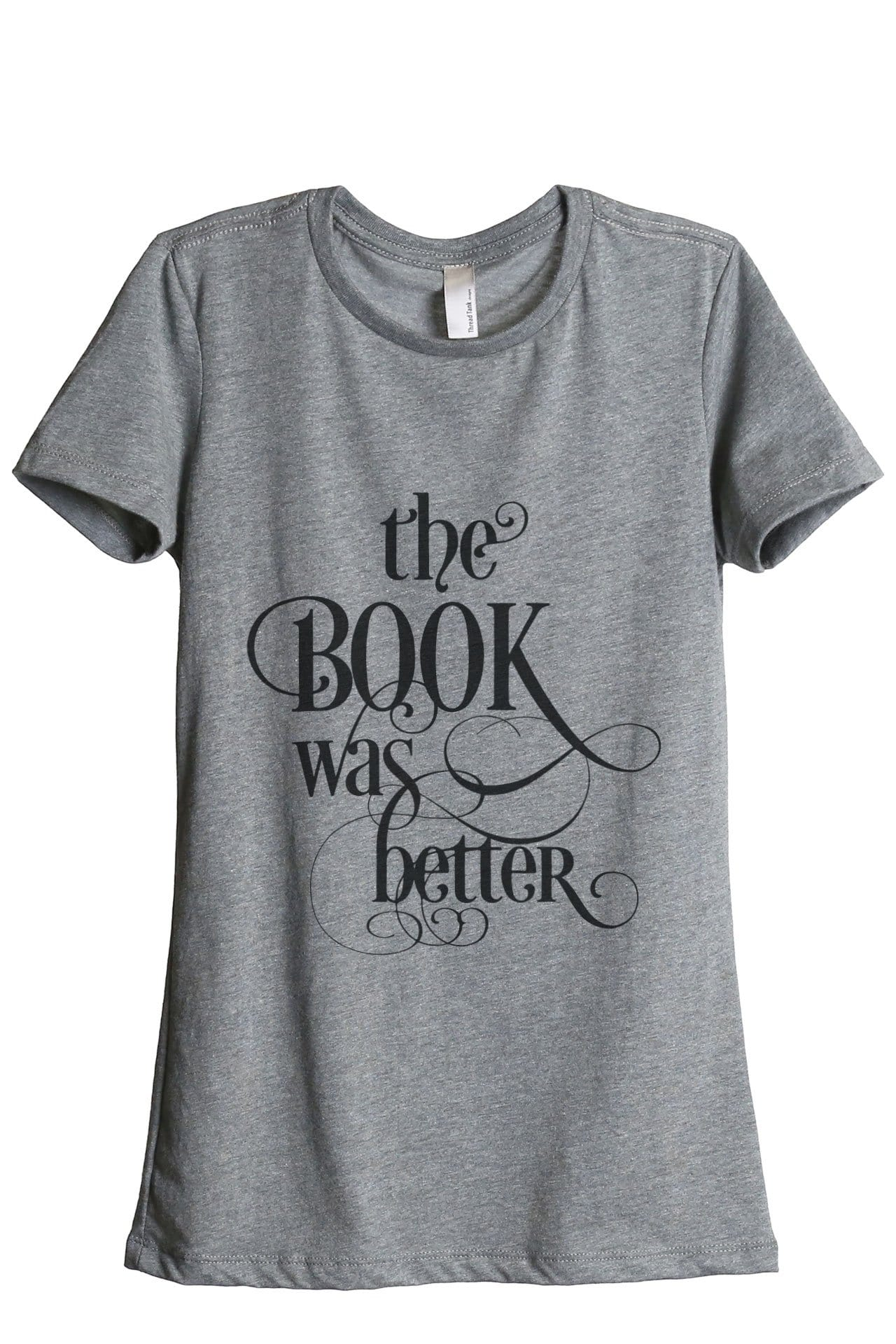 The Book Was Better Women Heather Grey Relaxed Crew T-Shirt Tee Top