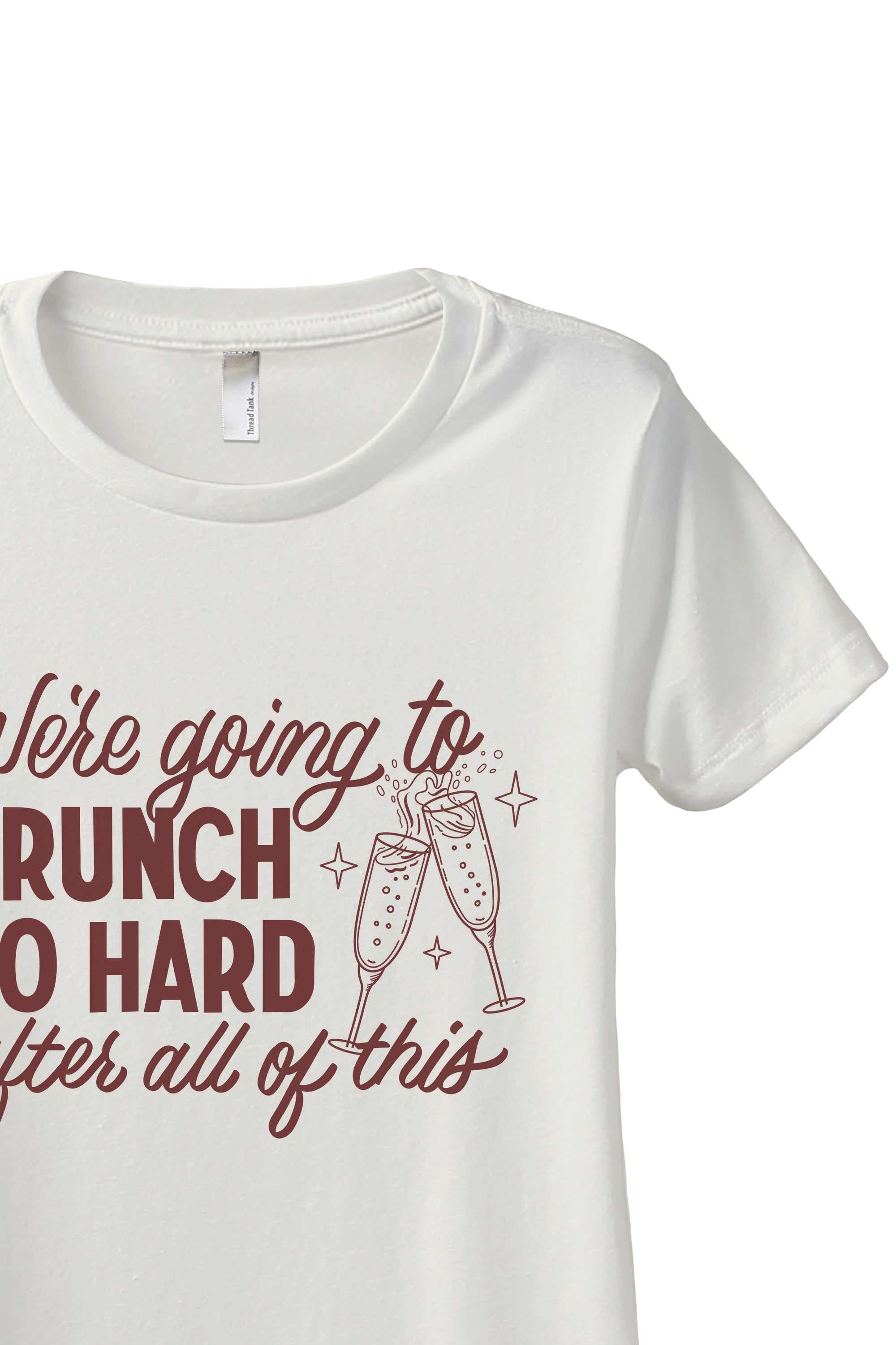We're Going To Brunch So Hard After All Of This Women's Relaxed Crewneck T-Shirt Top Tee Vintage White