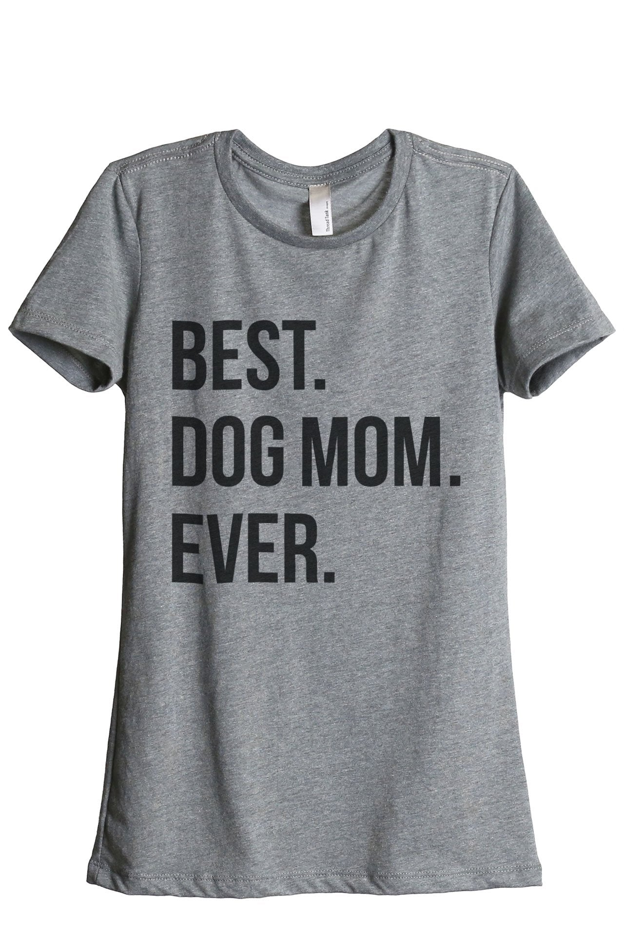 Best Dog Mom Ever - Thread Tank | Stories You Can Wear | T-Shirts, Tank Tops and Sweatshirts