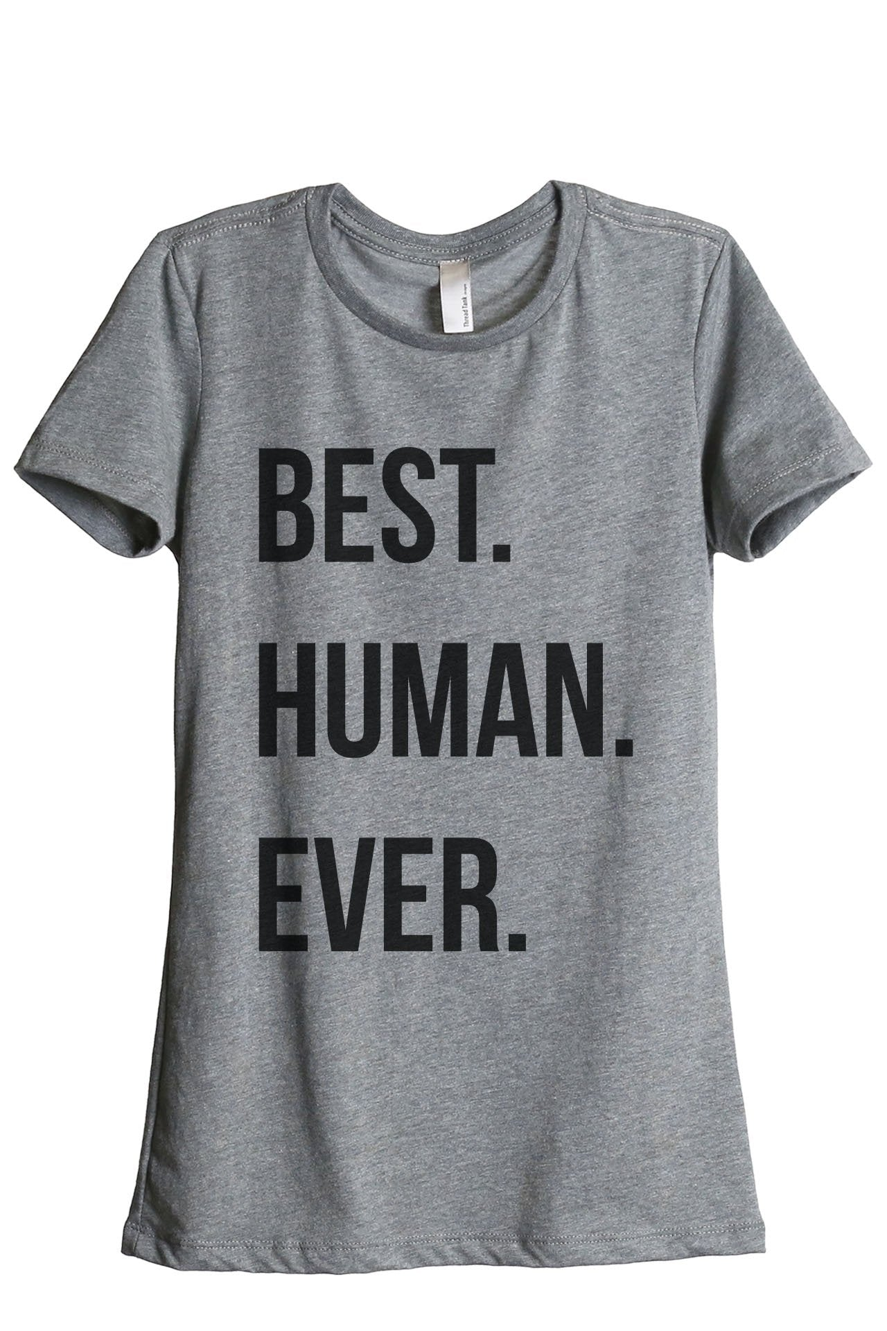 Best Human Ever - Thread Tank | Stories You Can Wear | T-Shirts, Tank Tops and Sweatshirts