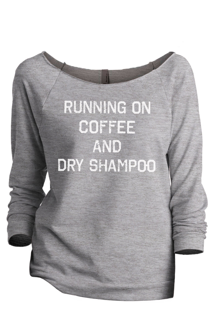Running On Coffee And Dry Shampoo Women's Graphic Printed Slouchy 3/4 Sleeves Sweatshirt Sport Grey FRONT