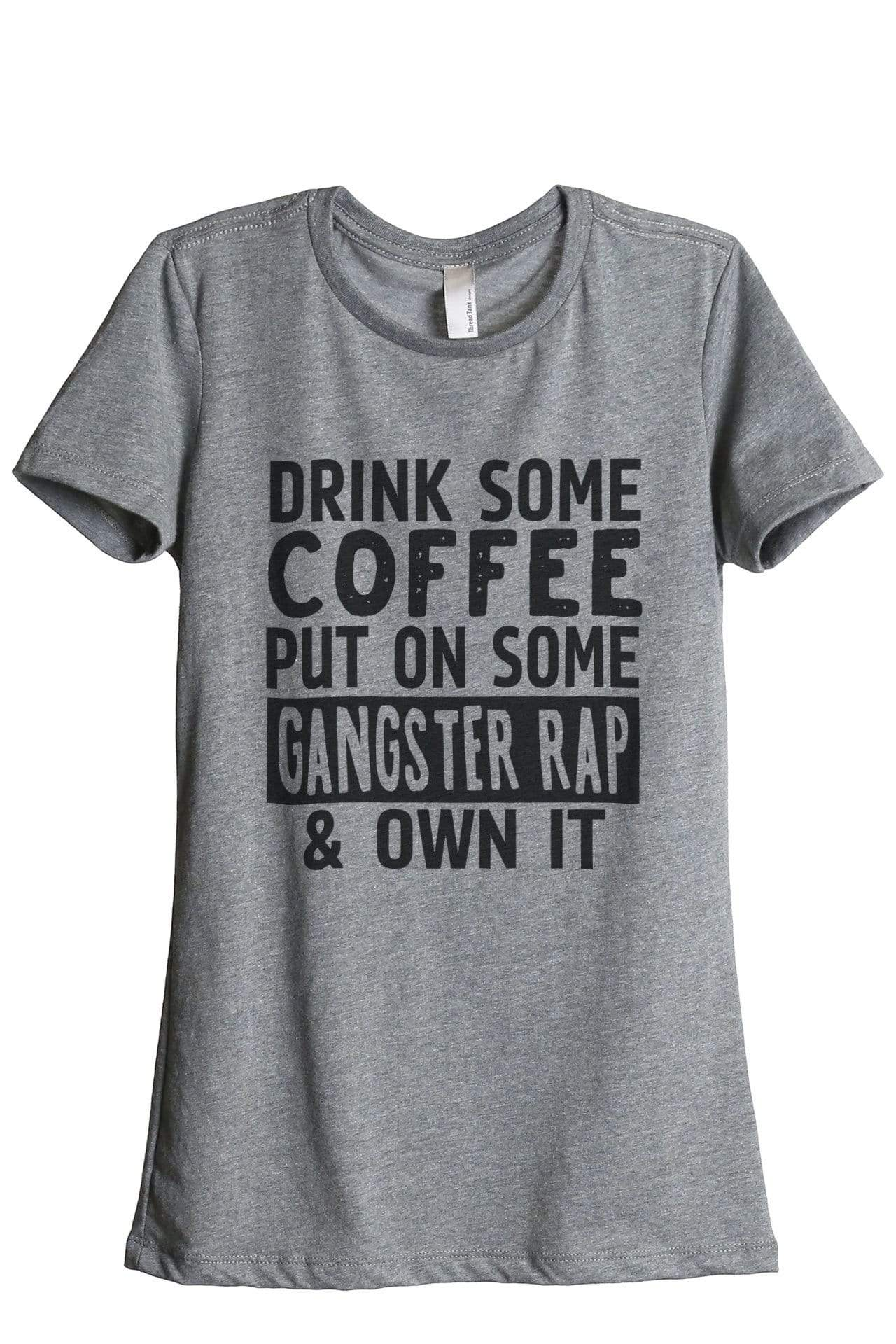 Drink Some Coffee Put on Some Gangster Rap And Own It - Thread Tank | Stories You Can Wear | T-Shirts, Tank Tops and Sweatshirts