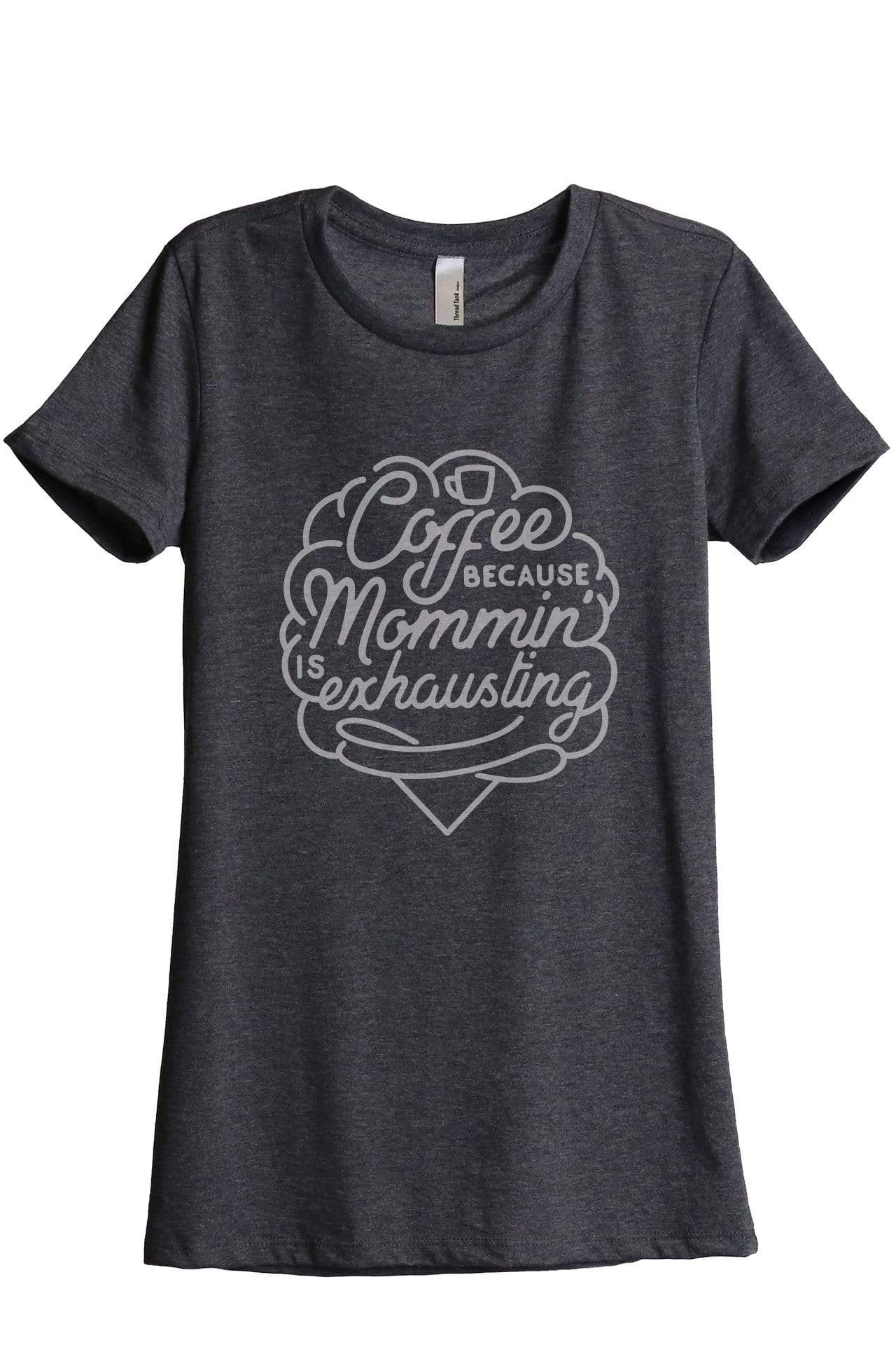 Coffee Because Mommin' Is Exhausting - Thread Tank | Stories You Can Wear | T-Shirts, Tank Tops and Sweatshirts