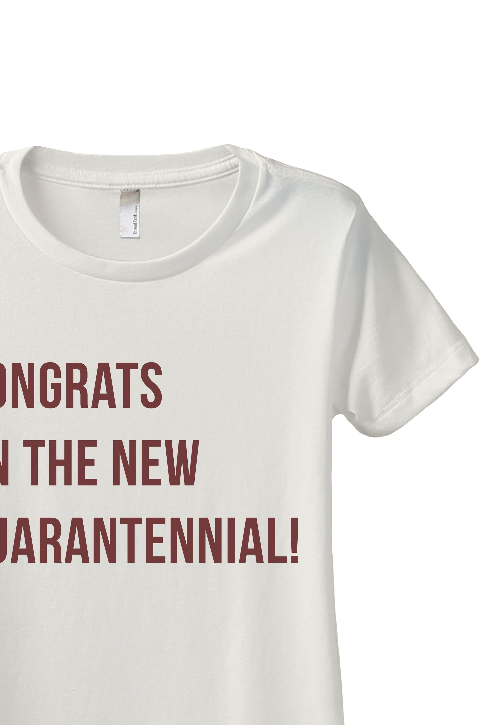 Congrats On The New Quarantennial Women's Relaxed Crewneck T-Shirt Top Tee Vintage White