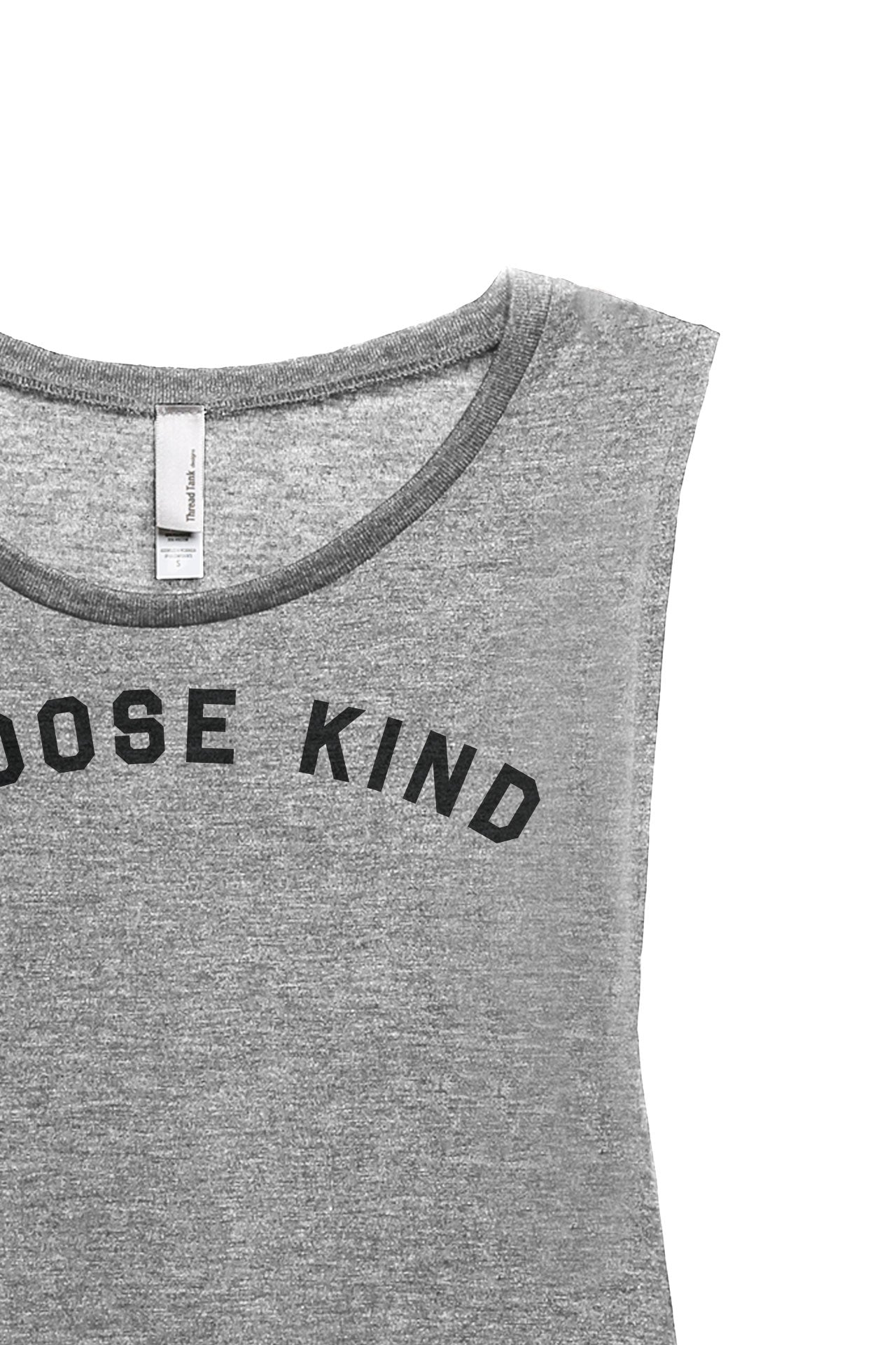 Choose Kind Women's Relaxed Muscle Tank Tee Heather Grey