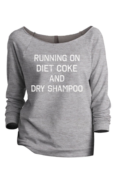Running On Diet Coke And Dry Shampoo Sport Grey Printed Graphic Sweatshirt