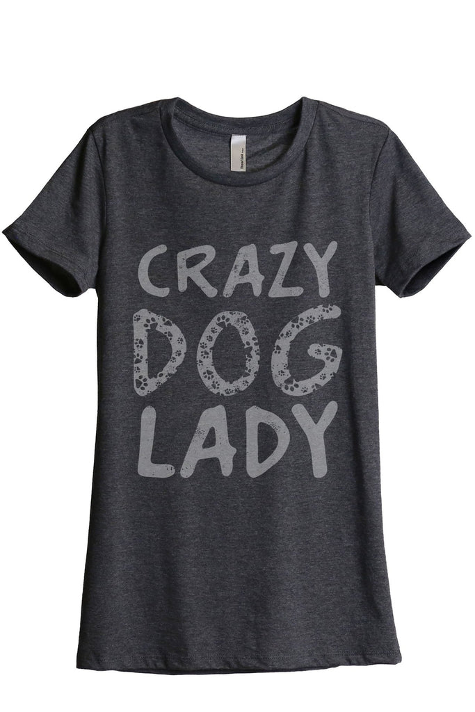 Crazy Dog Lady Women's Relaxed Crewneck T-Shirt Top Tee Charcoal Grey