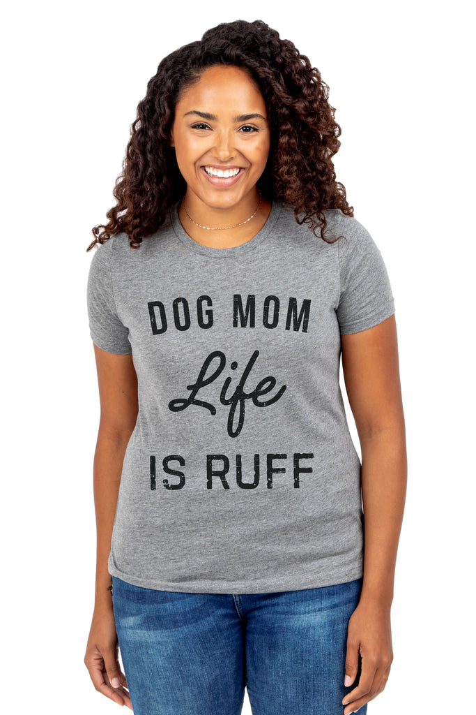 Dog Mom Life Is Ruff Women Heather Grey Relaxed Crew T-Shirt Tee Top With Model