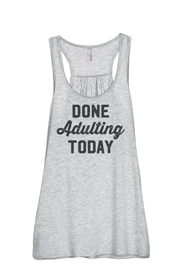 Done Adulting Today Women Sport Grey Flowy Sleeveless Racerback Tank Top