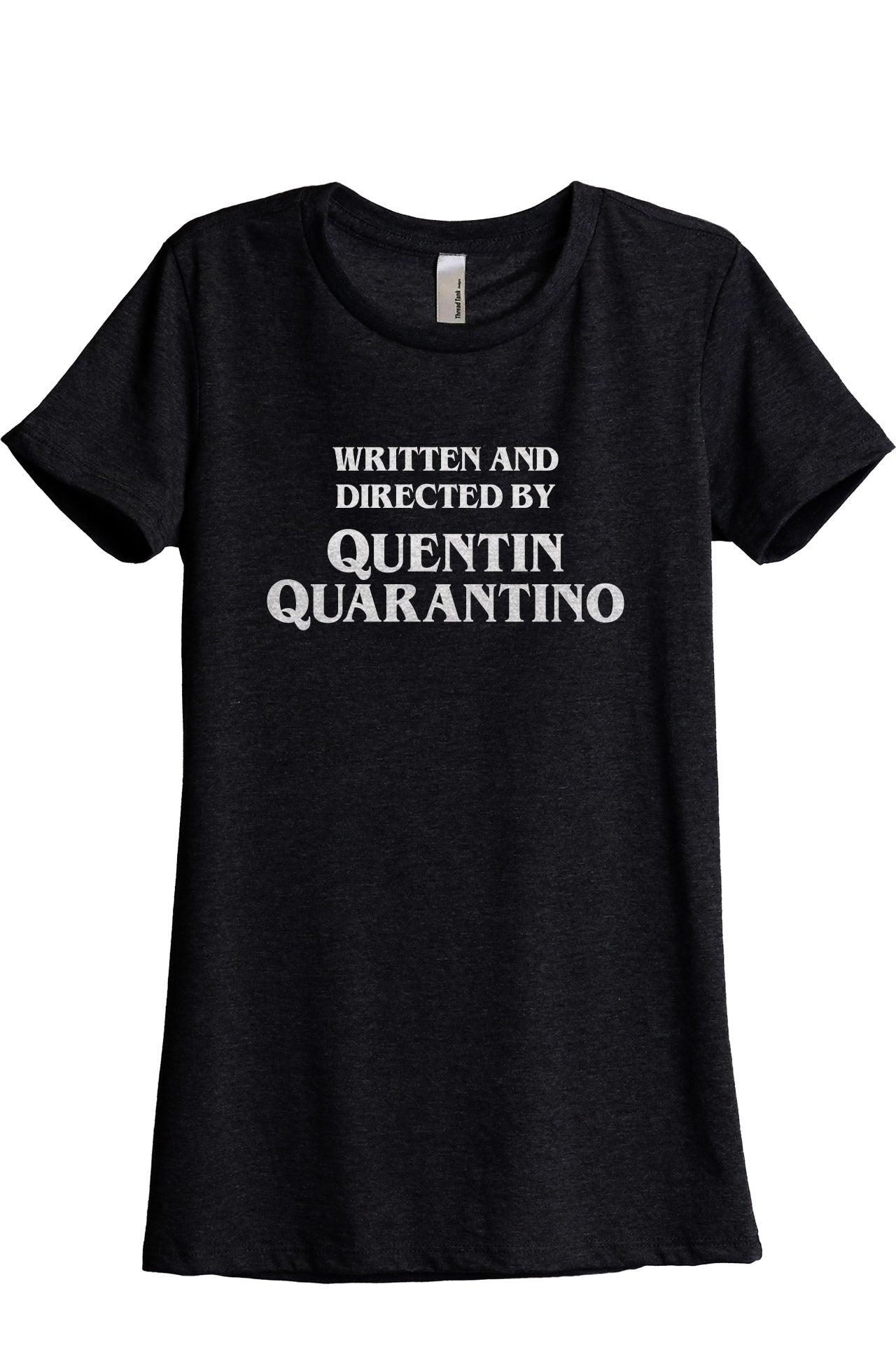 Written And Directed By Quentin Quarantino Women's Relaxed Crewneck T-Shirt Top Tee Heather Black Grey