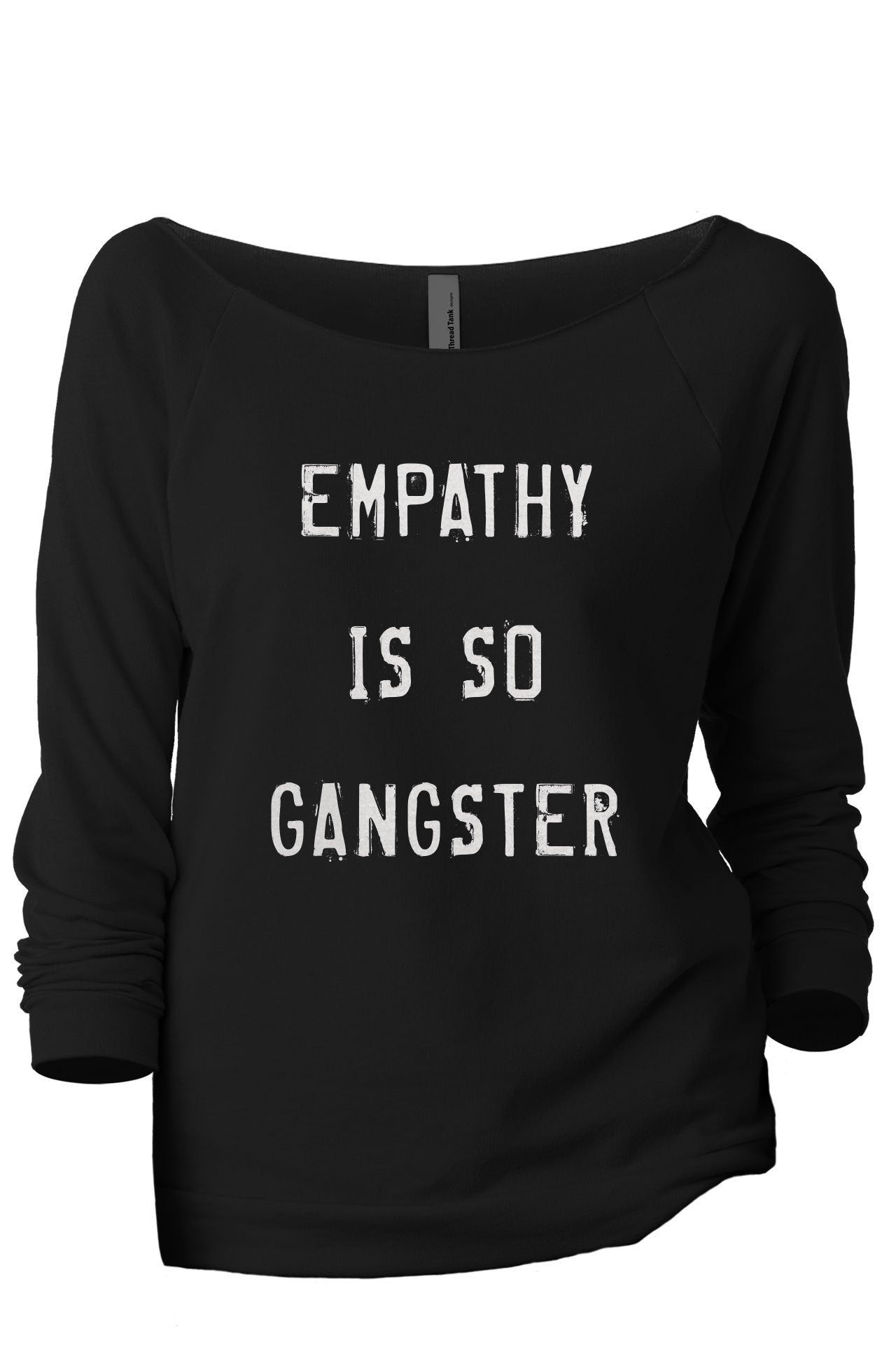 Empathy Is So Gangster Women's Graphic Printed Lightweight Slouchy 3/4 Sleeves Sweatshirt Sport Black