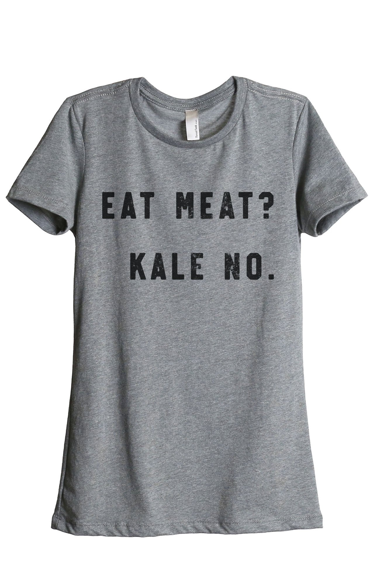 Eat Meat Kale No Women's Relaxed Crewneck T-Shirt Top Tee Heather Grey