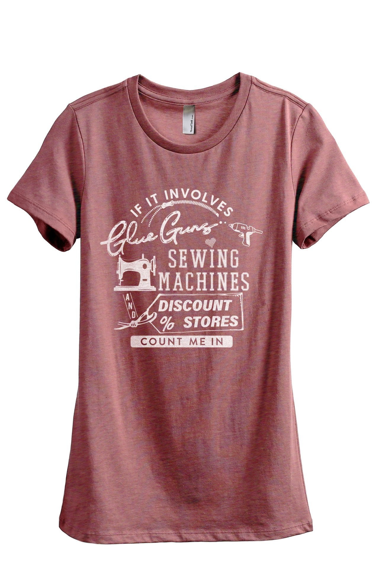 Glue Guns Sewing Machines And Discount Stores Women's Relaxed Crewneck T-Shirt Top Tee Heather Rouge
