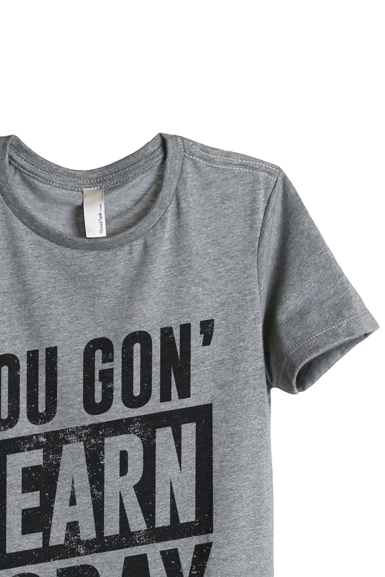 You Gon' Learn Today Women's Relaxed Crewneck T-Shirt Top Tee Heather Grey