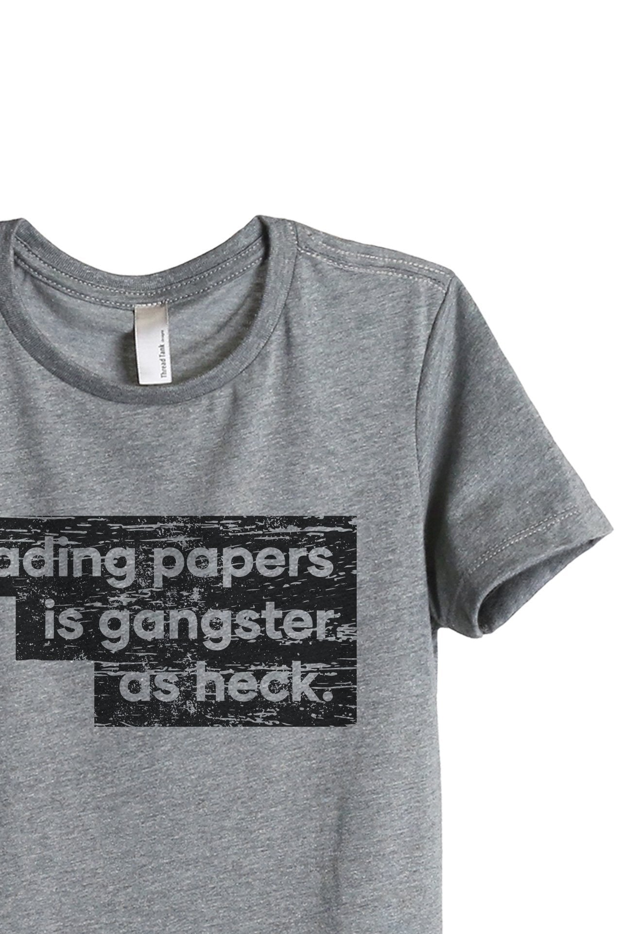 Grading Papers Is Gangster As Heck Women's Relaxed Crewneck T-Shirt Top Tee Heather Grey