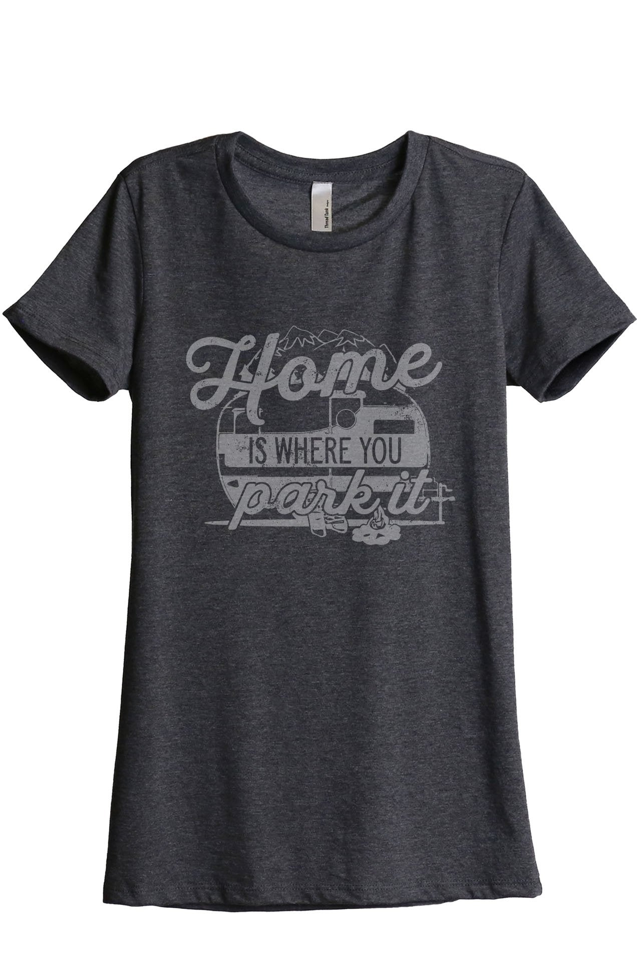 Home Is Where You Park It Women's Relaxed Crewneck T-Shirt Top Tee Charcoal Grey