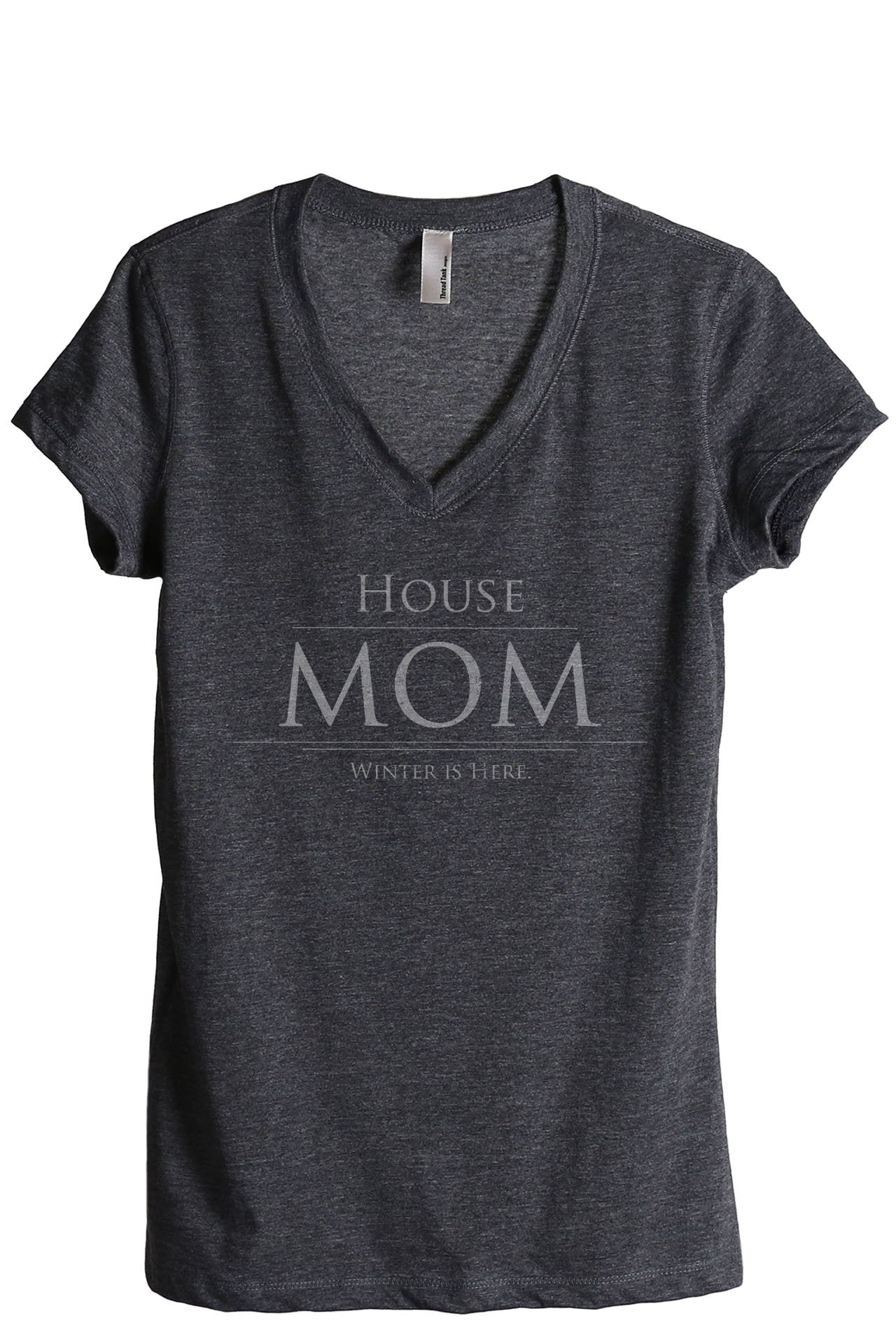 House Mom Winter Is Here Women's Relaxed V-Neck T-Shirt Tee Charcoal