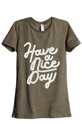 Have A Nice Day Women's Relaxed Crewneck T-Shirt Top Tee Heather Sage
