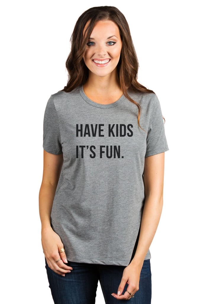 Have Kids It's Fun Women's Relaxed Crewneck T-Shirt Top Tee Heather Grey Model