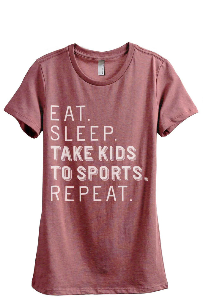 Eat Sleep Take Kids To Sports Repeat Women Heather Rouge Relaxed Crew T-Shirt Tee Top