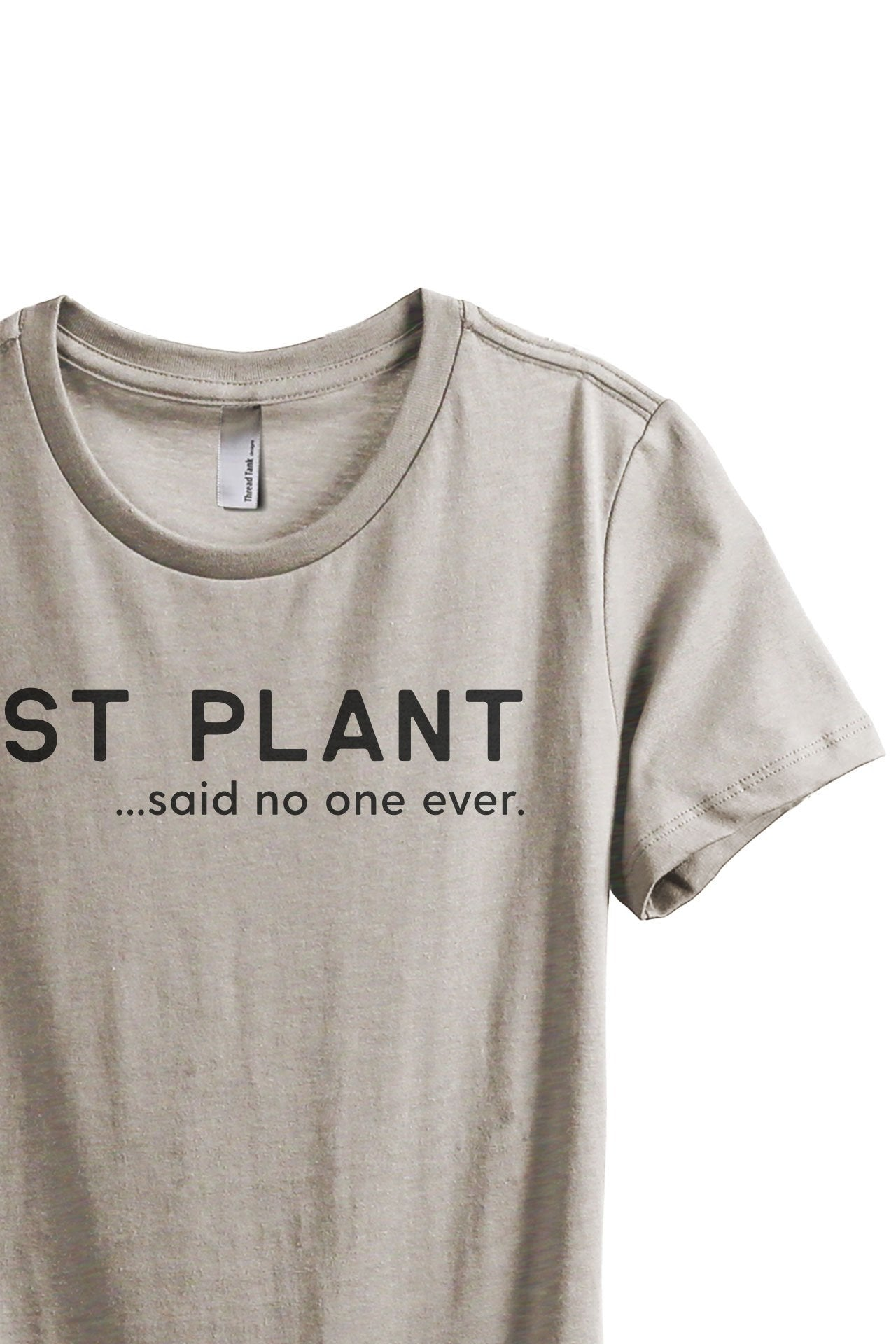 Last Plant Said No One Ever