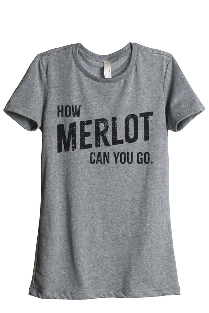 How Merlot Can You Go Women's Relaxed Crewneck T-Shirt Top Tee Heather Grey