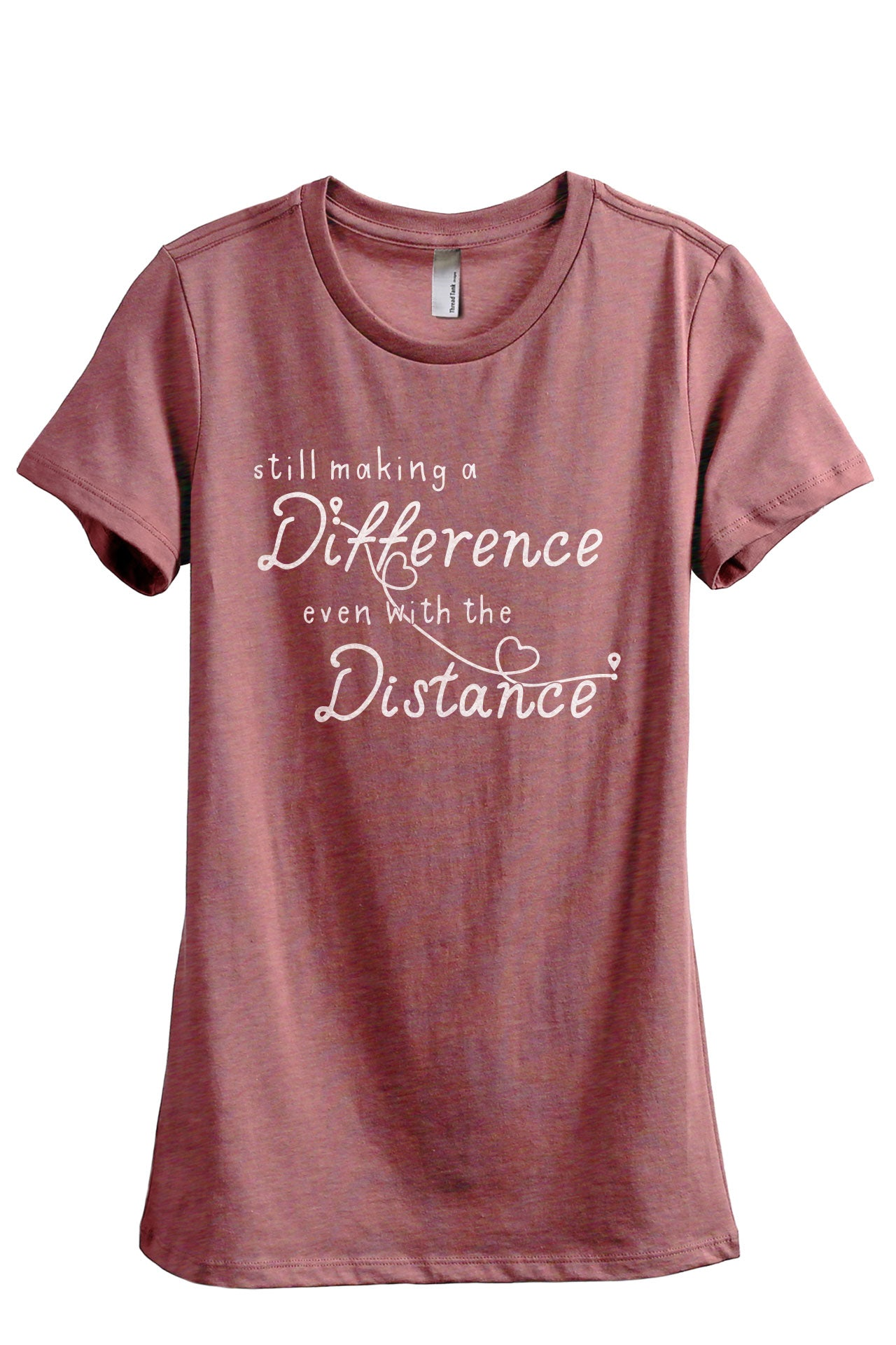 Still Making A Difference Even With The Distance Women's Relaxed Crewneck T-Shirt Top Tee Heather Rouge Grey