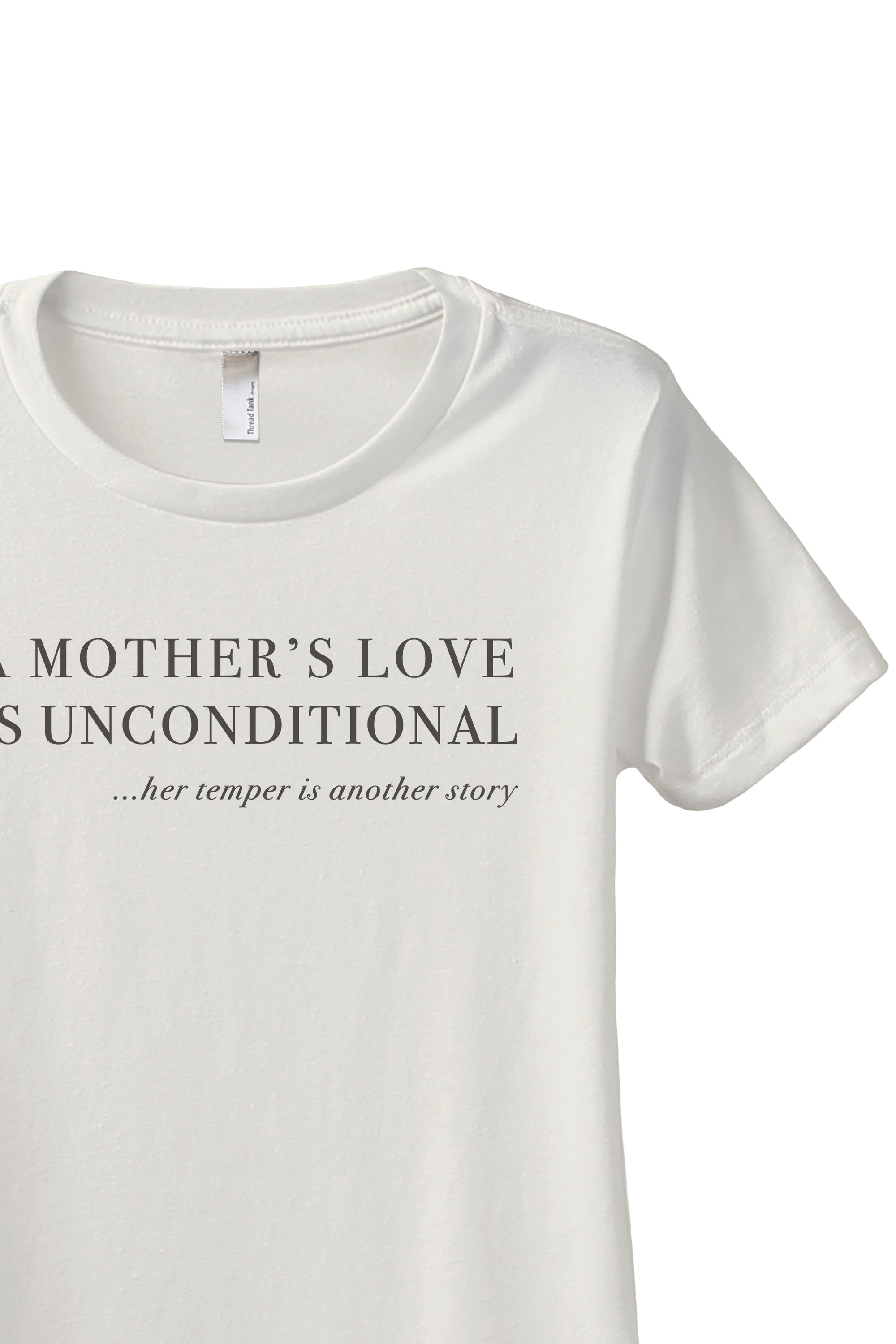 A Mother's Love Is Unconditional Women's Relaxed Crewneck T-Shirt Top Tee Vintage White