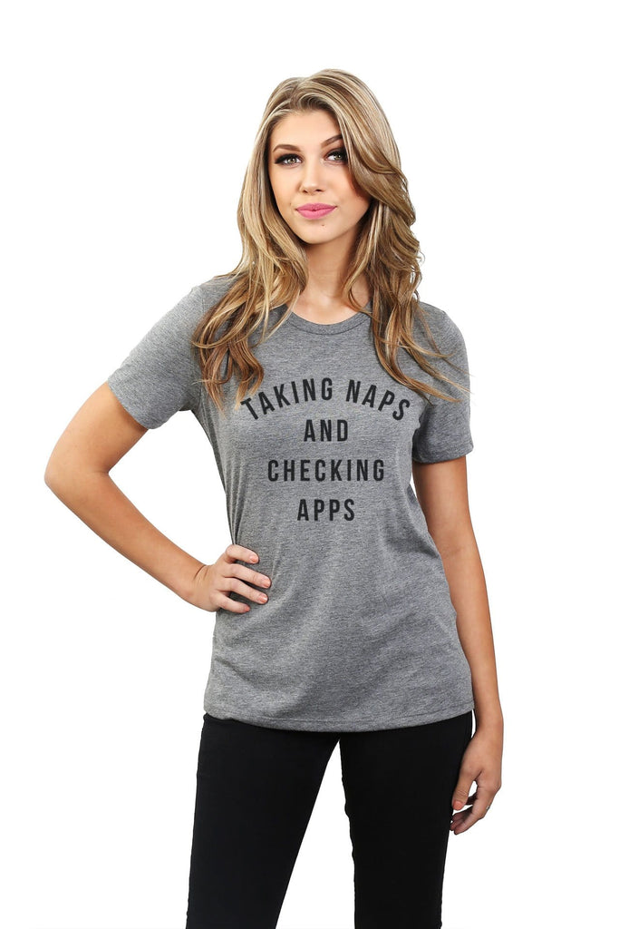 Taking Naps And Checking Apps Women Heather Grey Relaxed Crew T-Shirt Tee Top With Model