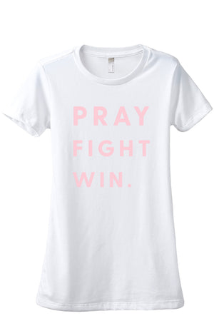 Pray Fight Win Women's Relaxed Crewneck T-Shirt Top Tee Cotton White