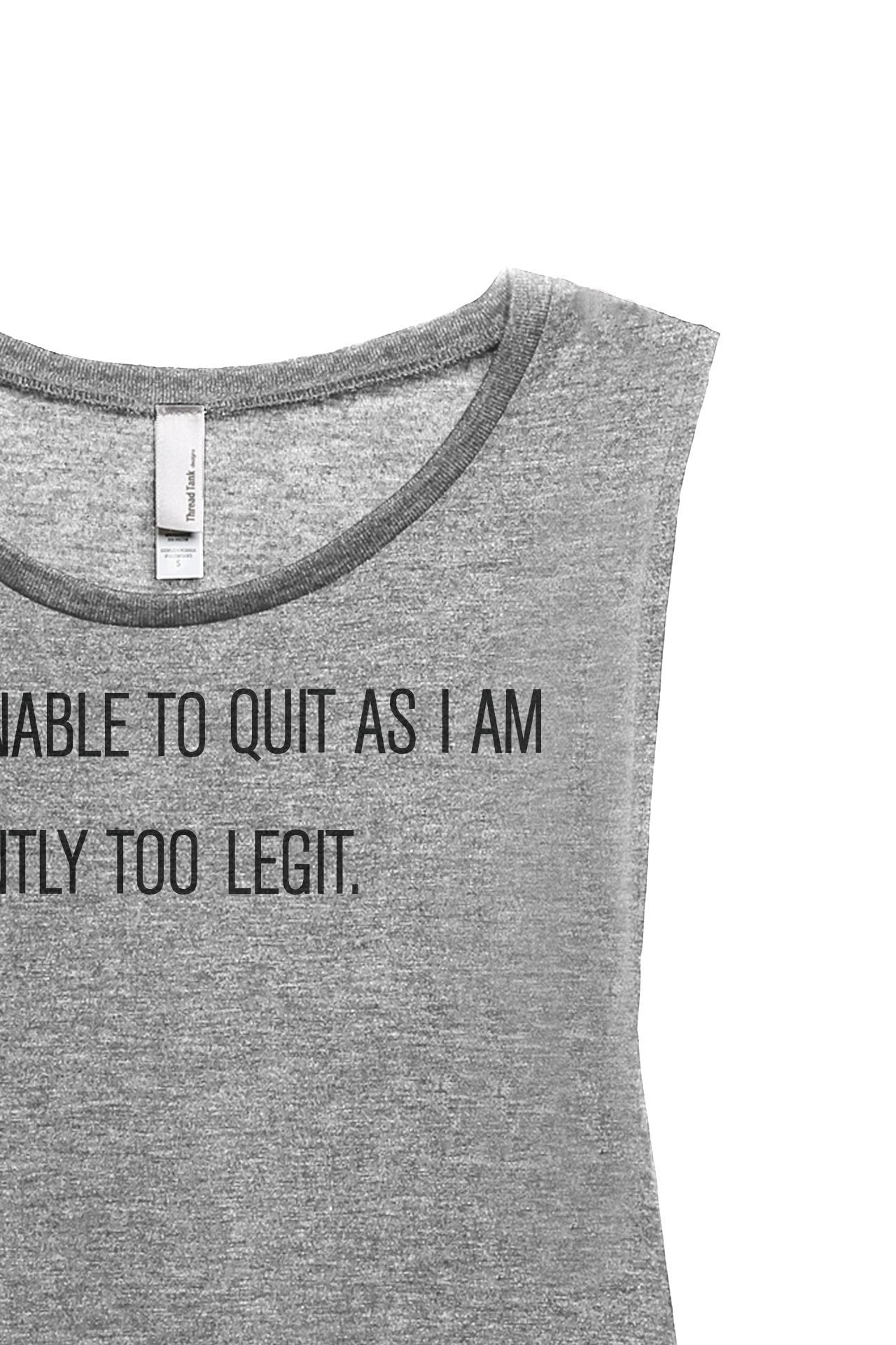 Too Legit To Quit1360W Women's Relaxed Muscle Tank Tee Heather Grey