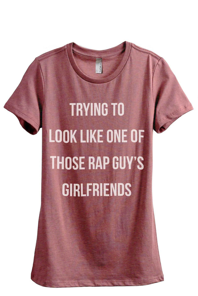 Trying To Look Like One Of Those Rap Guys Girlfriends Women Heather Rouge Relaxed Crew T-Shirt Tee Top
