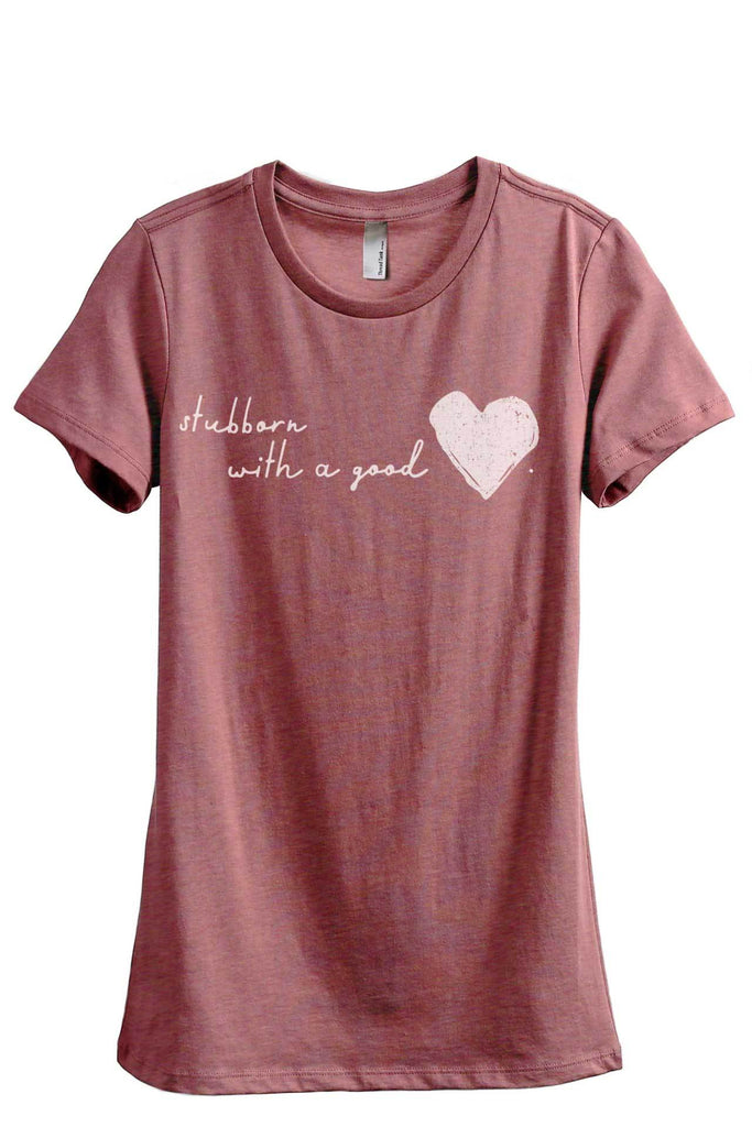 Stubborn With A Good Heart Women's Relaxed Crewneck T-Shirt Top Tee Heather Rouge