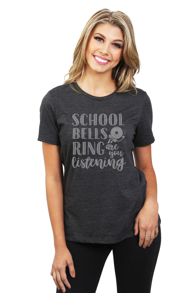 School Bell Rings Are You Listening Women's Relaxed Crewneck T-Shirt Top Tee Charcoal Model