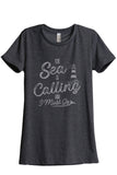 The Sea Is Calling And I Must Go Women's Relaxed Crewneck T-Shirt Top Tee Charcoal Grey