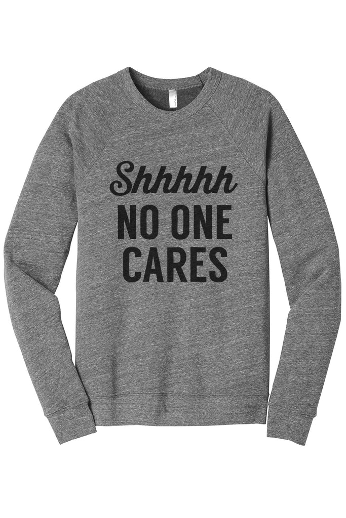 Shhhh No One Cares Women's Cozy Fleece Longsleeves Sweater Heather Grey FRONT