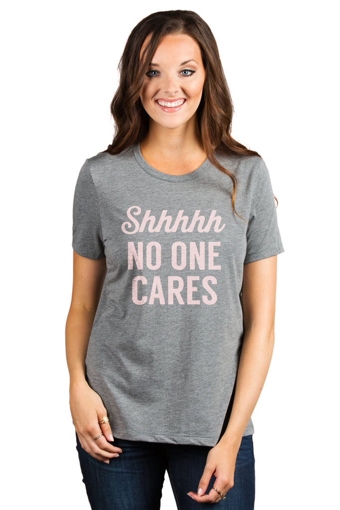Shhhh No One Cares Women's Relaxed Crewneck T-Shirt Top Tee Heather Grey Model Pink Exclusive