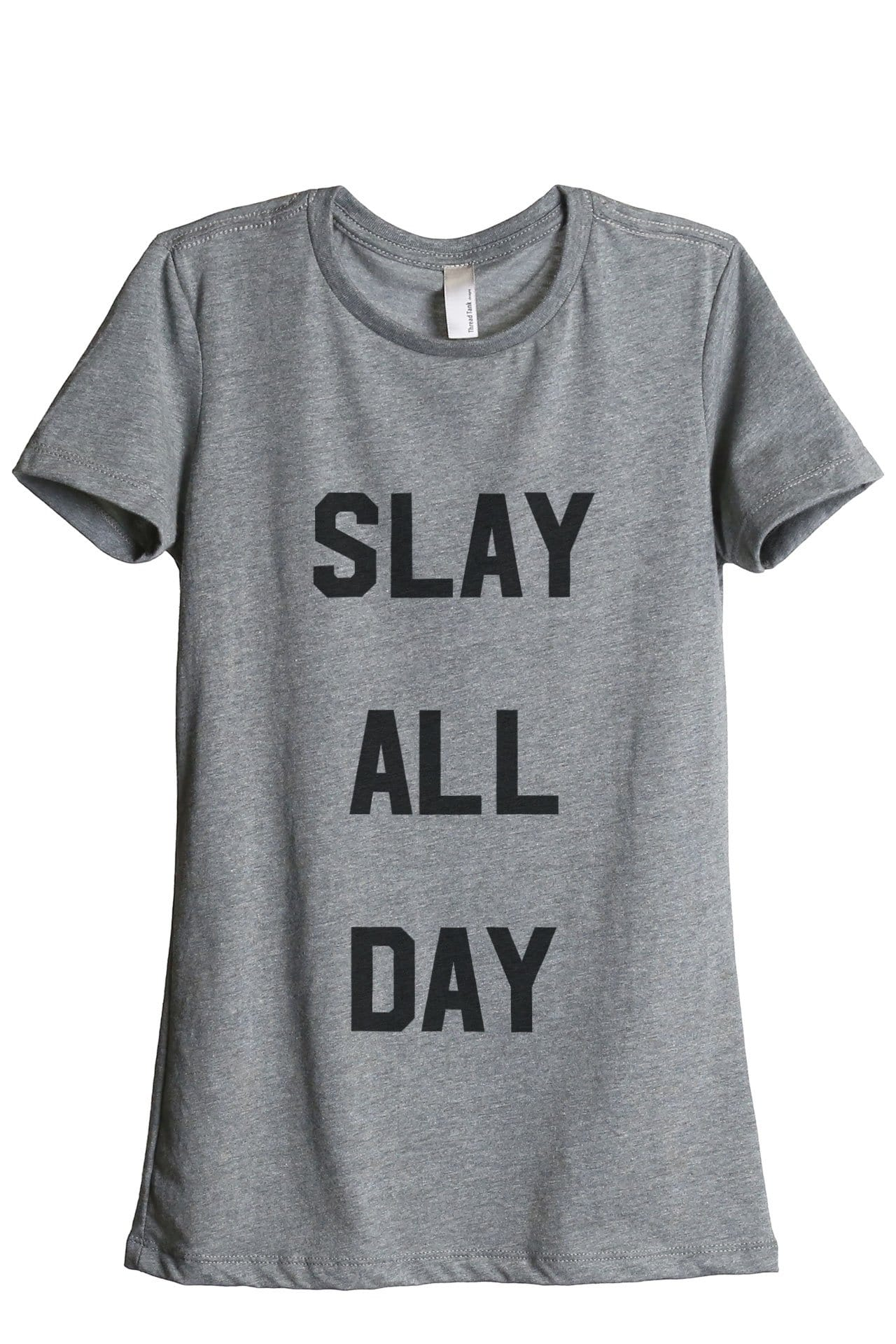 Slay All Day Women Heather Grey Relaxed Crew T-Shirt Tee Top