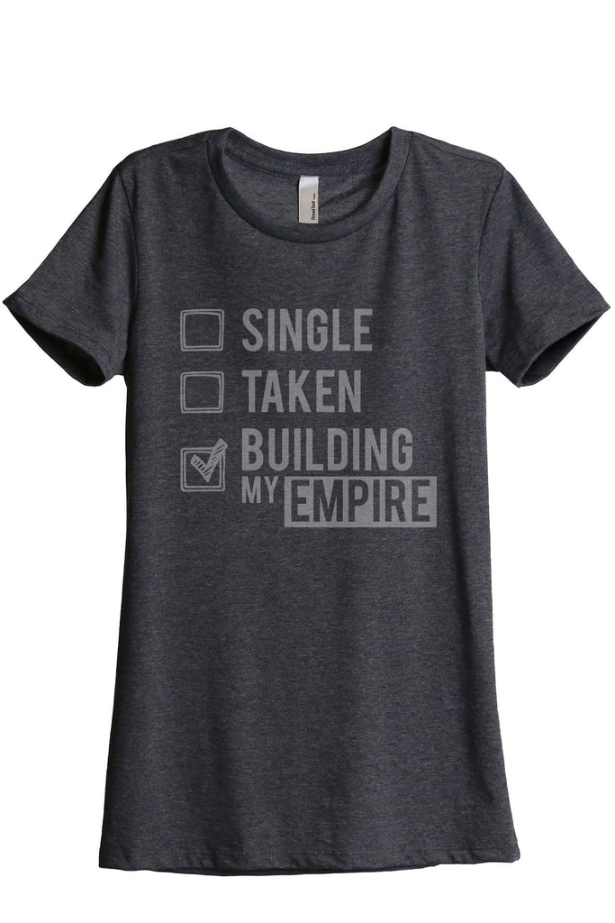 Single Taken Building My Empire Women Charcoal Grey Relaxed Crew T-Shirt Tee Top