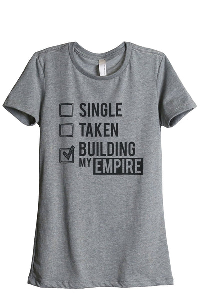 Single Taken Building My Empire Women Heather Grey Relaxed Crew T-Shirt Tee Top