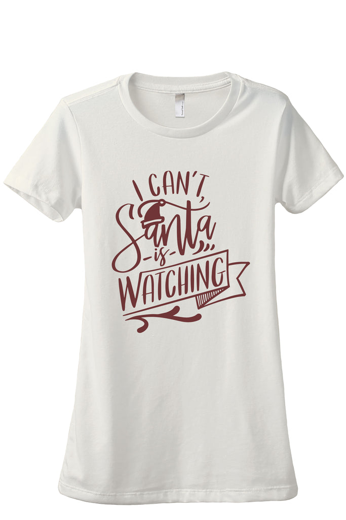 Santa Is Watching Women's Relaxed Crewneck T-Shirt Top Tee Vintage White Scarlet Scarlet Print