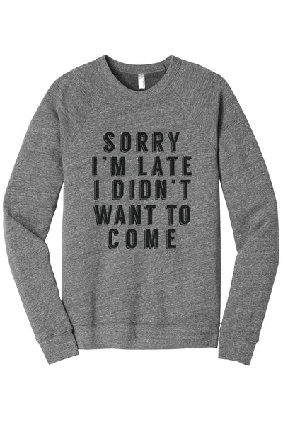 Sorry Im Late I Didnt Want To Come Women's Cozy Fleece Longsleeves Sweater Heather Grey FRONT