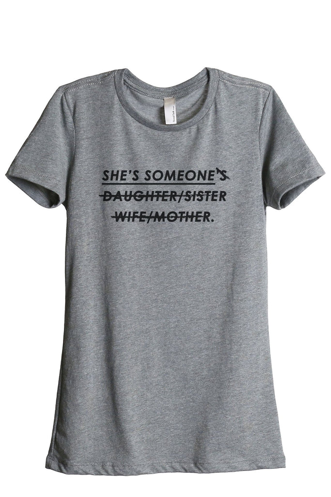 She's Someone's Daughter Sister Wife Mother Women's Relaxed Crewneck T-Shirt Top Tee Heather Grey