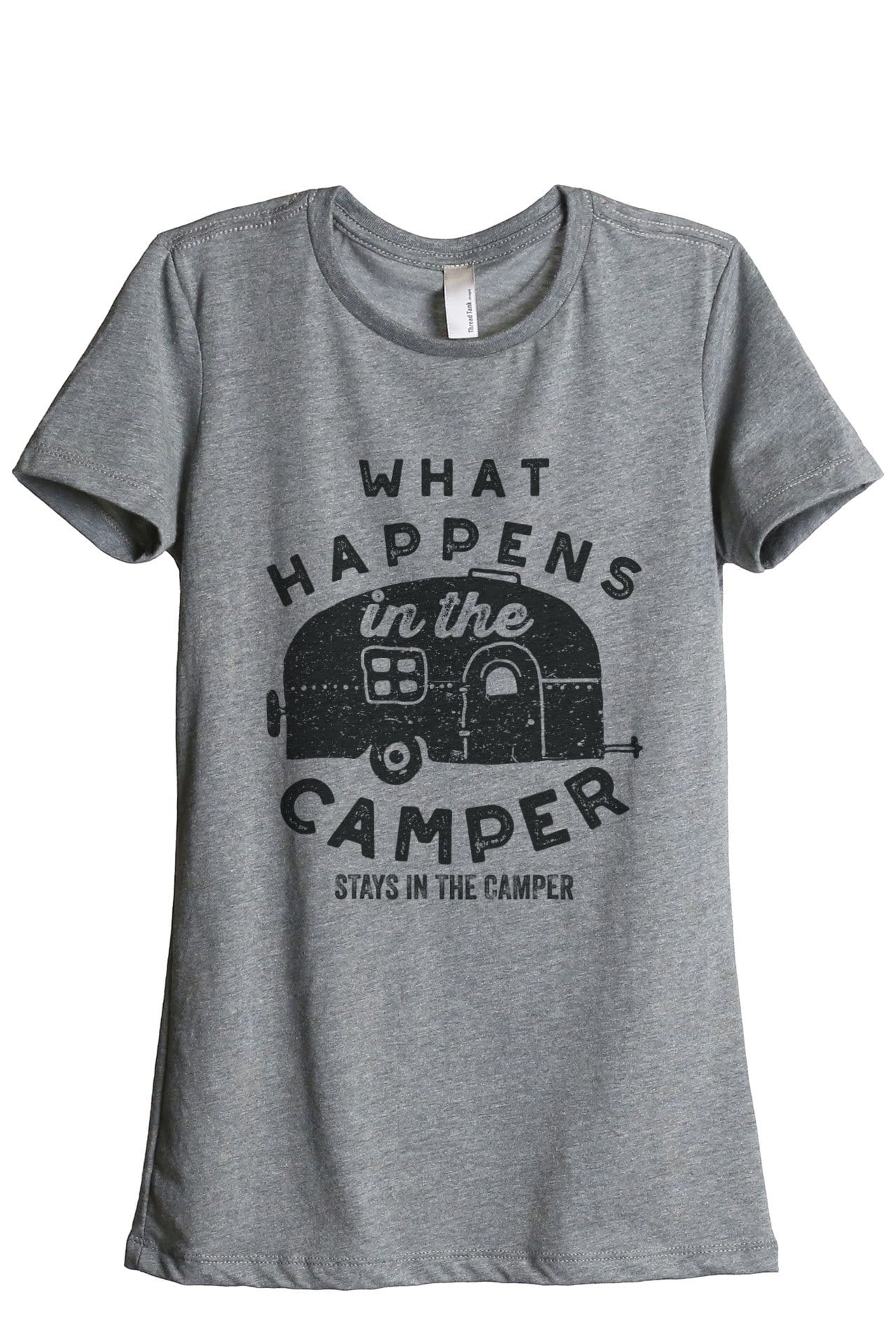 What Happens In The Camper Stays In The Camper Women Heather Grey Relaxed Crew T-Shirt Tee Top