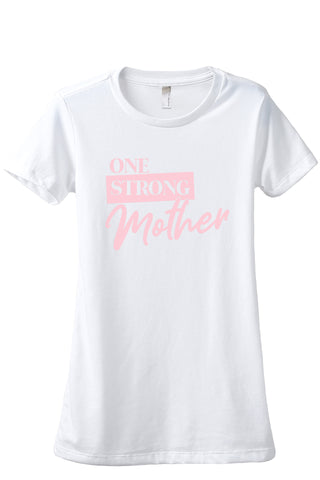 One Strong Mother Women's Relaxed Crewneck T-Shirt Top Tee Cotton White