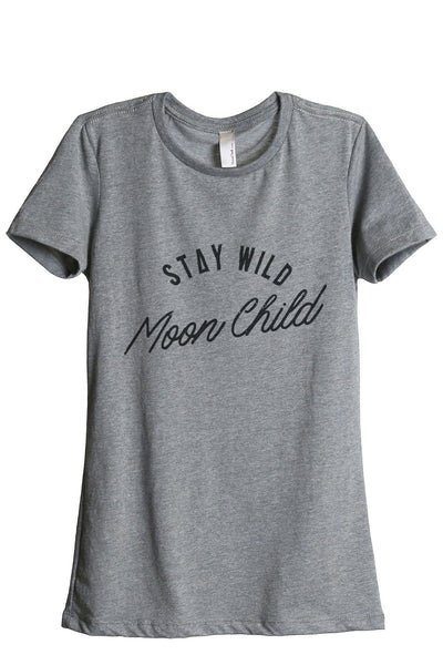 Stay Wild Moon Child Women Heather Grey Relaxed Crew T-Shirt Tee Top
